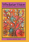 Wholarian Vision: How to Remember Your Connection to Everything by Katrina Mayer Phd (Paperback / softback, 2011)