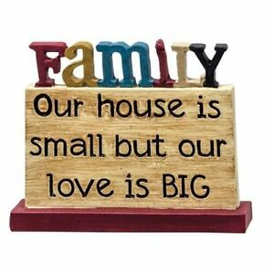 House Plaque Table Top Family Sign Our house is small but our love ...