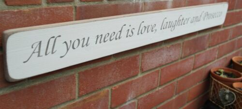 "Shabby chic wooden sign /""All you need is Love laughter and Prosecco..../"""