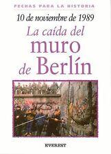 10 de Noviembre de 1989: La Caida del Muro de Berlin (Fechas Para la H-ExLibrary