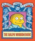 The Ralph Wiggum Book by Matt Groening (Hardback, 2005)
