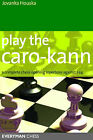 Play the Caro-Kann: A Complete Chess Opening Repertoire Against 1 E4 by Jovanka Houska (Paperback, 2007)