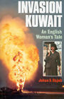 Invasion Kuwait: An English Woman's Tale by Jehan S. Rajab (Hardback, 1993)