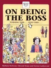 On Being the Boss by Edward Krauss, Barbara McEwan and Forrest Gathercoal...