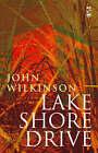 Lake Shore Drive by John Wilkinson (Paperback, 2006)