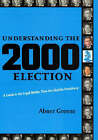 Understanding the 2000 Election: A Guide to the Legal Battles That Decided the Presidency by Abner Greene (Paperback, 2005)