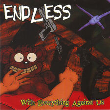 """Endless """"With Everything Against Us"""" CD (US Version)"""