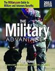 The Military Advantage: The Military.com Guide to Military and Veteran's Benefits: 2011 by Terry Howell (Paperback, 2011)