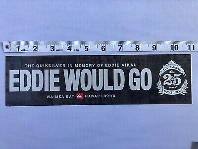 """NEW 2010-2011 Eddie Aikau /""""EDDIE WOULD GO/"""" Sticker Quiksilver"""