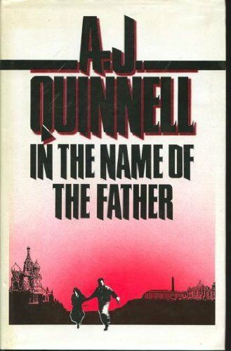 In the Name of the Father By A.J. Quinnell. 9780340411797