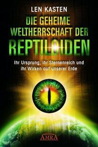 Die-geheime-Weltherrschaft-der-Reptiloiden-Len-Kasten-2017-deutsch-NEU
