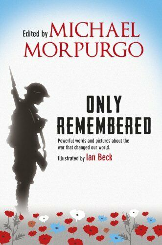1 of 1 - Only Remembered By Michael Morpurgo,Ian Beck