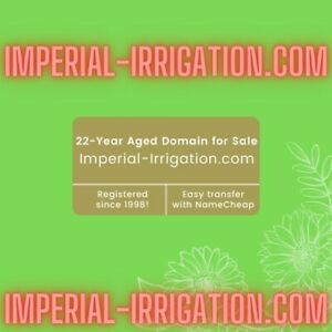 Internet Domain Name:  IMPERIAL-IRRIGATION.COM (22-year-old aged domain name)