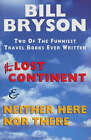Lost Continent & Neither Here Nor There Omnibus by Bill Bryson (Hardback, 1992)