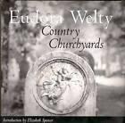 Country Churchyards by Eudora Welty (Hardback, 2000)