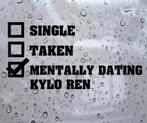 Laptop vinyl decal Single Taken Mentally Dating Kylo Ren Star Wars Inspired Car