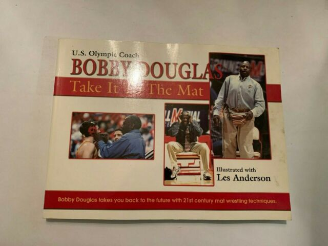 2001 U.S. Olympic Coach Bobby Douglas Take It To The Mat Softcover