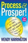 Process and Prosper by Wendy Harrington (Paperback, 2014)