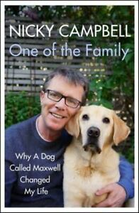 One-of-the-Family-Why-A-Dog-Called-Maxwell-Changed-My-Life-by-Nicky-Campbell