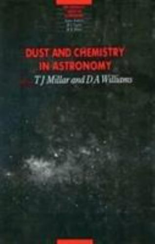 Dust and Chemistry in Astronomy (Series in Astronomy and Astrophysics) by