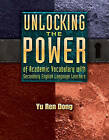 Unlocking the Power of Academic Vocabulary with Secondary English Language Learners by Yu Ren Dong (Paperback / softback, 2013)
