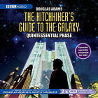 The Hitchhiker's Guide to the Galaxy: Quintessential Phase by Douglas Adams (CD-Audio, 2005)