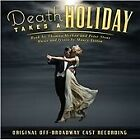 Maury Yeston - Death Takes a Holiday [Original Off-Broadway Cast Recording] (2011)