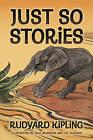 Just So Stories by Rudyard Kipling (Hardback, 2016)