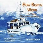 How Boats Work by Mary Umstot (Paperback / softback, 2014)