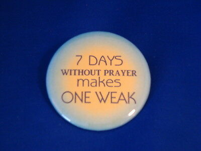"""""""7 Days Without Prayer..."""" Lot Of 12 Buttons Christian Religious Pin Pinback Big"""