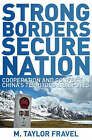 Strong Borders, Secure Nation: Cooperation and Conflict in China's Territorial Disputes by M. Taylor Fravel (Paperback, 2008)