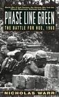 Phase Line Green : Battle for Hue, 1968 by Nicholas Warr (1998, Paperback)