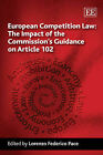 European Competition Law: The Impact of the Commission's Guidance on Article 102 by Edward Elgar Publishing Ltd (Hardback, 2011)