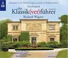Der Klassik(ver)führer:Wagner von Wolfgang Schmidt (2007)