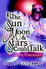 If the Sun, Moon and Stars Could Talk by Ameenah Rasheedah (Paperback / softback, 2000)