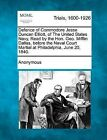 Defence of Commodore Jesse Duncan Elliott, of the United States Navy, Read by the Hon. Geo. Mifflin Dallas, Before the Naval Court Martial at Philadelphia, June 20, 1840. by Anonymous (Paperback / softback, 2012)