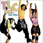 TLC Now And Forever The Hits CD BRAND NEW T L C Best Of