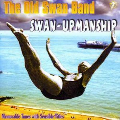 The Old Swan Band : Swan-upmanship CD (2004) Incredible Value and Free Shipping!