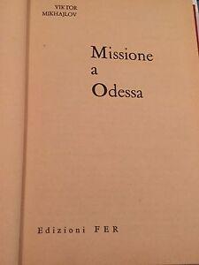 VIKTOR-MIKHAJLOV-MISSIONE-A-ODESSA-1966-PRIMA-EDIZIONE