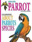 Animalandia Parrot: Learning about Parrot Species by Mark J Baring (Hardback, 2016)