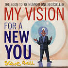 My Vision for a New You by Steve Bell (Hardback, 2006)