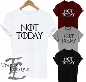 GAME-OF-THRONES-ARYA-STARK-INSPIRED-NOT-TODAY-PRINT-TRENDY-T-SHIRT-4-COLORS