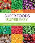 Super Foods Super Easy: Cooking with Nature's Power Foods by JG Press (Hardback, 2012)