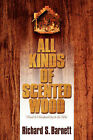 All Kinds of Scented Wood by Richard S Barnett (Paperback / softback, 2002)