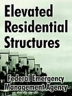 Elevated Residential Structures by Federal Emergency, Management Agency (Paperback / softback, 2003)