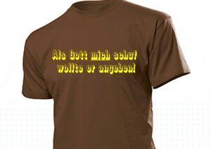 """""""Als Gott mich schuf wollte er angeben!"""" Fun Shirt Cooler Spruch Party Gr 3-5XL"""