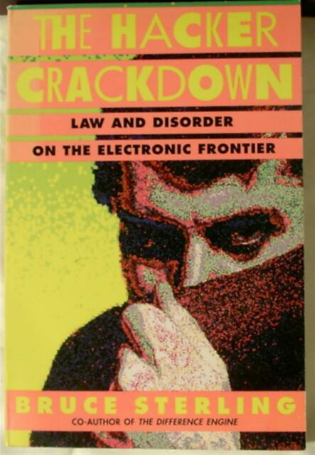 The Hacker Crackdown 1992 Bruce Sterling Electronic Frontier Law Paperback Book