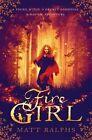 Fire Girl by Matt Ralphs (Paperback, 2015)