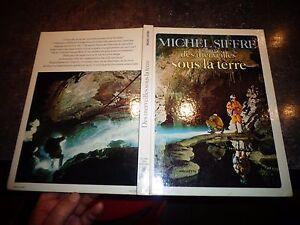 Spéléologie  Michel Siffre : DES MERVEILLES SOUS LA TERRE 1976