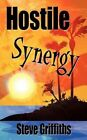 Hostile Synergy 9781449030643 by Steve Griffiths Paperback